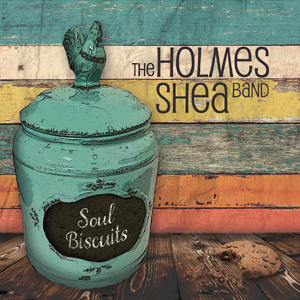 Soul Biscuit - The Holmes Shea Band